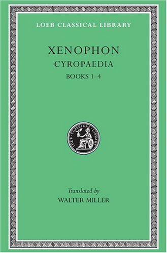 Xenophon: Cyropaedia Volume V: Books 1-4 (Loeb Classical Library) - Xenophon