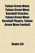 Tulane Green Wave: Tulane Green Wave Baseball Coaches, Tulane Green Wave Baseball Players, Tulane Green Wave Football