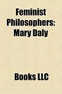 Feminist Philosophers: Mary Daly
