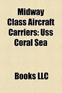 Midway Class Aircraft Carriers: USS Coral Sea