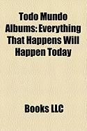 Todo Mundo Albums: Everything That Happens Will Happen Today, Big Love: Hymnal