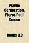 Wayne Corporation: Pierre-Paul Grass