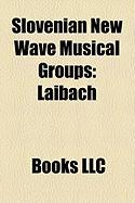 Slovenian New Wave Musical Groups: Laibach