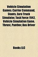 Vehicle Simulation Games: Carrier Command, Stunts, Euro Truck Simulator, Task Force 1942, Vehicle Simulation Game, Thrust, Panther, Bus Driver