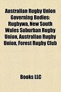 Australian Rugby Union Governing Bodies: Rugbywa, New South Wales Suburban Rugby Union, Australian Rugby Union, Forest Rugby Club