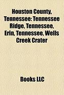 Houston County, Tennessee: Tennessee Ridge, Tennessee, Erin, Tennessee, Wells Creek Crater