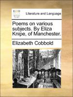 Poems on various subjects. By Eliza Knipe, of Manchester. - Cobbold, Elizabeth