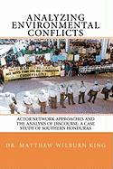 Analyzing Environmental Conflicts - King, Dr Matthew Wilburn