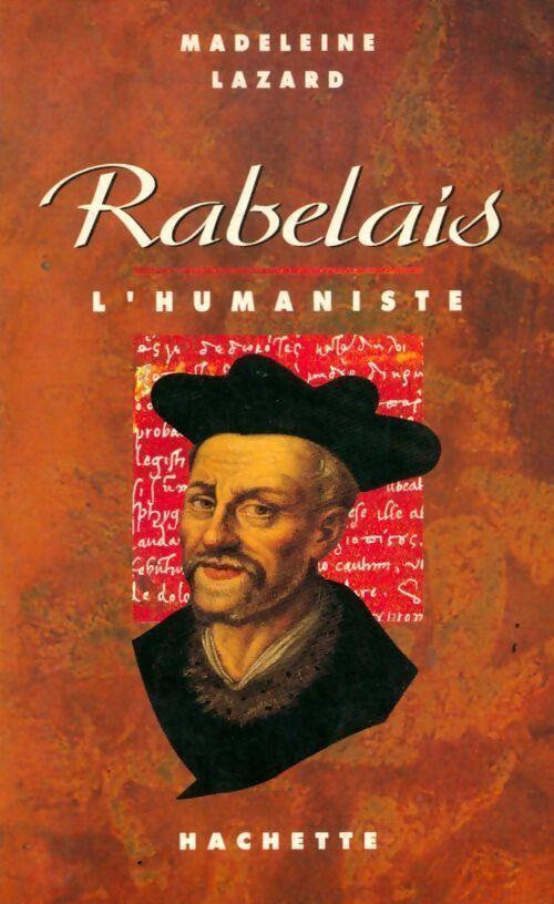 Rabelais l'humaniste - Madeleine Lazard