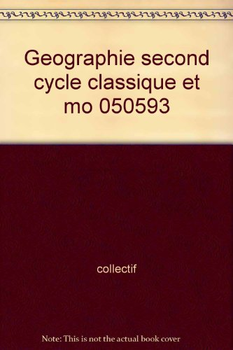 Geographie second cycle classique et mo 050593 - collectif