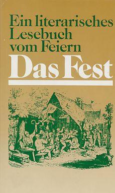 Das Fest: Ein Lesebuch vom Feiern (Hanserbibliothek) (German Edition)