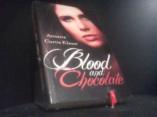 Blood and Chocolate: Roman (Heyne fliegt) - Curtis, Klause Annette