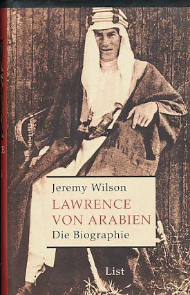 Lawrence von Arabien. Die Biographie.