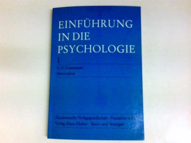 Motivation. Einführung in die Psychologie. Bd. 1. - C. F. Graumann