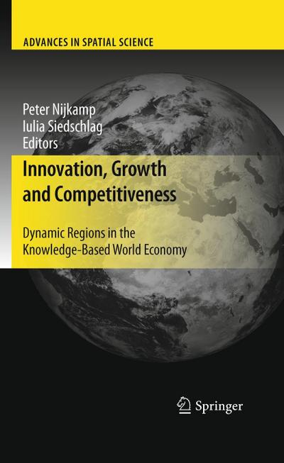 Innovation, Growth and Competitiveness : Dynamic Regions in the Knowledge-Based World Economy - Peter Nijkamp