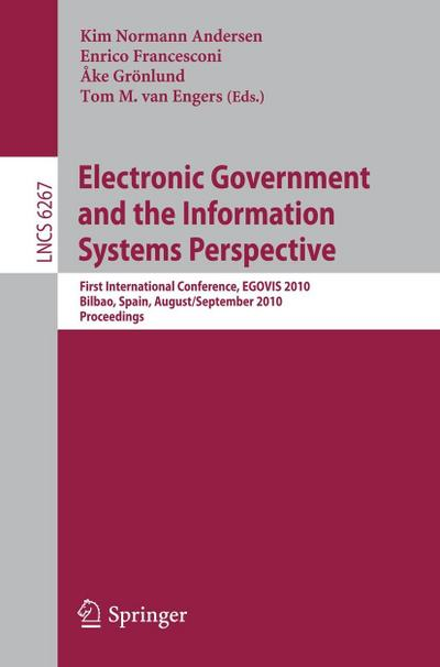 Electronic Government and the Information Systems Perspective : First International Conference, EGOVIS 2010, Bilbao, Spain, August 31 - September2, 2010, Proceedings - Kim Normann Andersen