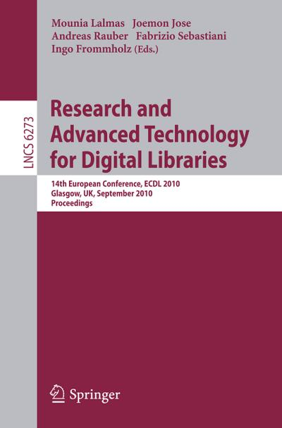 Research and Advanced Technology for Digital Libraries : 14th European Conference, ECDL 2010, Glasgow, UK, September 6-10, 2010, Proceedings - Mounia Lalmas