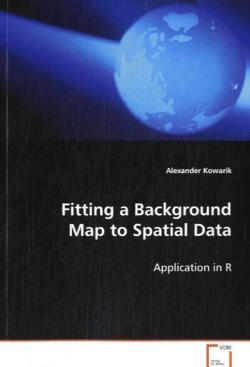 Fitting a Background Map to Spatial Data - Kowarik Alexander