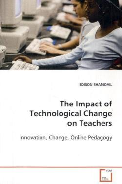 The Impact of Technological Change on Teachers - SHAMOAIL EDISON