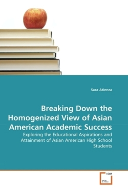Breaking Down the Homogenized View of Asian American Academic Success - Atienza, Sara
