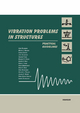 Vibration Problems in Structures: Practical Guidelines