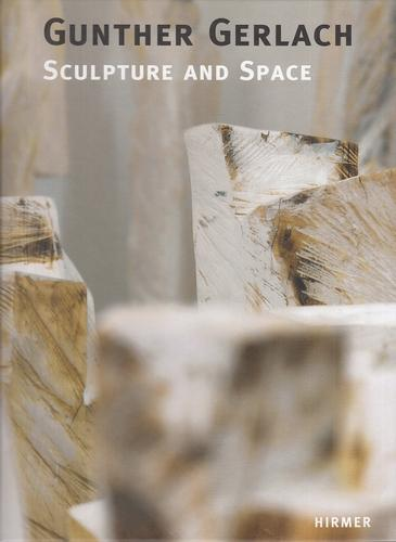 Sculpture and Space. - Gerlach, Gunther, Arie Hartog and Yvette Deseyve