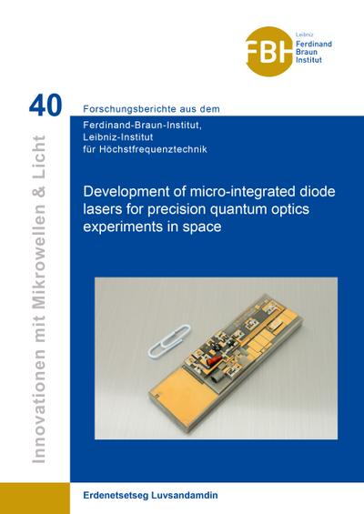 Development of micro-integrated diode lasers for precision quantum optics experiments in space - Erdenetsetseg Luvsandamdin
