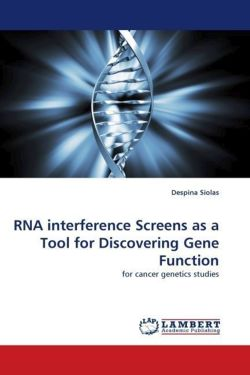RNA interference Screens as a Tool for Discovering Gene Function - Siolas, Despina