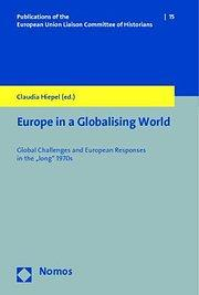 Europe in a Globalising World : Global Challenges and European Responses in the