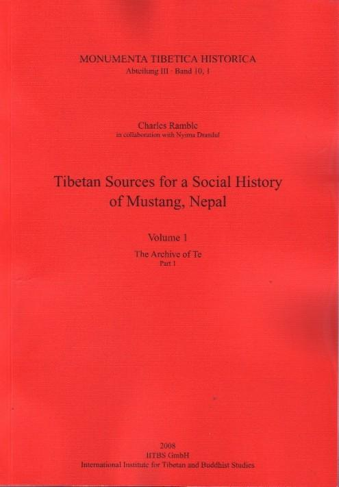 Tibetan Sources for a Social History of Mustang, Nepal. Vol 1. The Archive of Te. Part 1-2. - Charles Ramble
