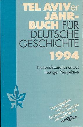 Nationalsozialismus aus heutiger Perspektive (Tel Aviver Jahrbuch für deutsche Geschichte)