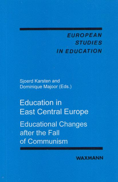 Education in East Central Europe. Educational Changes after the Fall of Communism. (= European Studies in Education, Vol. 1). - Karsten, Sjoerd and Dominique Majoor (Hg.)