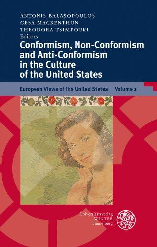 Conformism, non-conformism and anti-conformism in the culture of the United States. European views of the United States, Volume 1. - Balasopoulos, Antonis [Hrsg.]