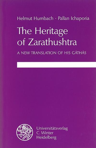 The Heritage of Zarathushtra : A new Translation of his Gãthãs - Helmut Humbach