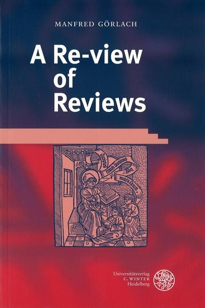A Re-view of Reviews - Manfred Görlach