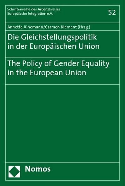 Die Gleichstellungspolitik in der Europäischen Union?The Policy of Gender Equality in the European Union - Annette Jünemann