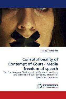 Constitutionality of Contempt of Court - Media freedom of speech - Shanapinda, Stanley
