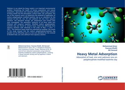 Heavy Metal Adsorption : Adsorption of lead, zinc and cadmium ions on polyphosphate-modified kaolinite clay - Mohammad Amer