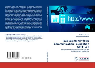 Evaluating Windows Communication Foundation (WCF) 4.0 : Performance Evaluation with Security and Interoperability Perspective - Nadeem Ahmed