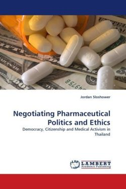 Negotiating Pharmaceutical Politics and Ethics - Sloshower, Jordan