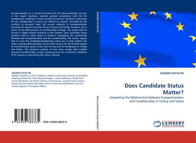 Does Candidate Status Matter? : Unpacking the Relationship between Europeanization and Conditionality in Turkey and Serbia - DIGDEM SOYALTIN