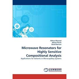 Microwave Resonators for Highly Sensitive Compositional Analysis - Masood, Adnan