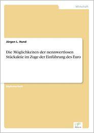 Die M�glichkeiten der nennwertlosen St�ckaktie im Zuge der Einf�hrung des Euro (German Edition)
