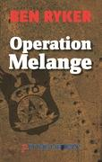 Operation Melange - Ryker, Ben