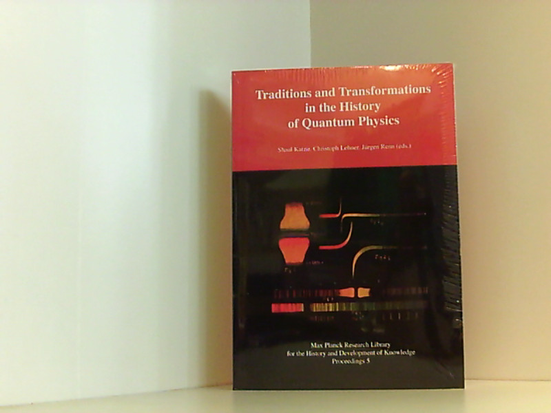 Traditions and Transformations in the History of Quantum Physics: Max Planck Research Library for the History and Development of Knowledge - Proceedings 5