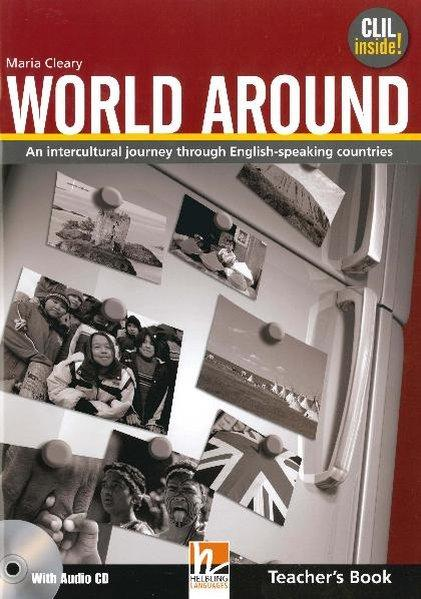 World Around. Teacher's Book. An intercultural journey through English-speaking countries. With Audio CD - Cleary, Maria,