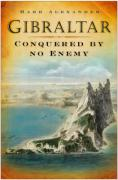 Gibraltar: Conquered by No Enemy