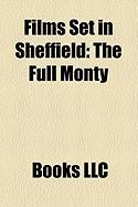 Films Set in Sheffield (Study Guide): Threads, the Full Monty, the History Boys, When Saturday Comes, Whatever Happened to Harold Smith?