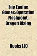 Ego Engine Games: Operation Flashpoint: Dragon Rising