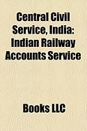 Central Civil Service, India: Indian Railway Accounts Service, Indian Telecommunication Service, Indian Revenue Service, Indian Foreign Service